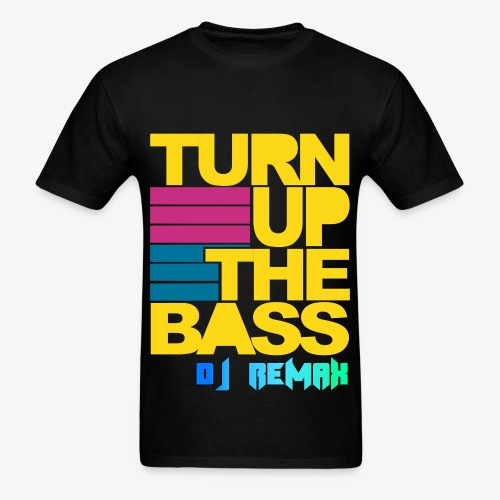 Turn Up the Bass Mens T Shirt - Men's T-Shirt