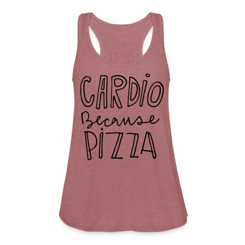 Cardio, Because Pizza - Women's Flowy Tank Top by Bella
