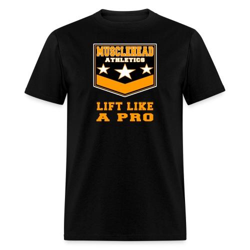 Lift Like A Pro - Men's T-Shirt