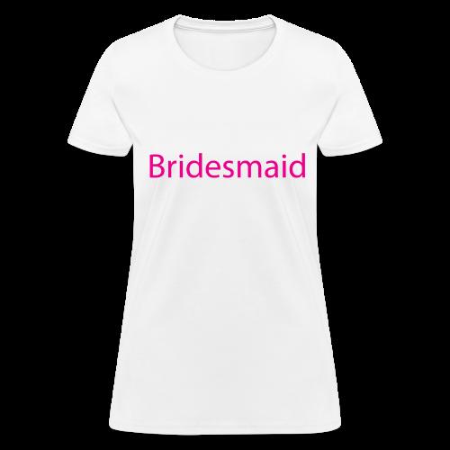 Bridesmaid Womens Short Sleeve Tee - Women's T-Shirt
