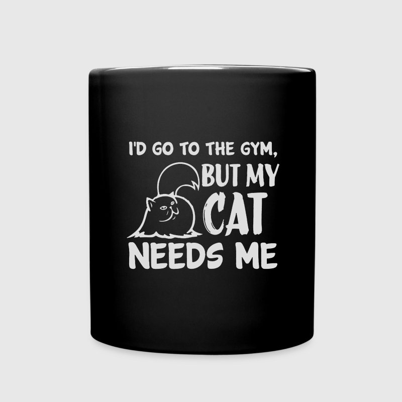 I'd Go To The Gym But My Cat Needs Me Mugs & Drinkware - Full Color Mug