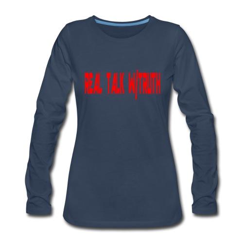 REAL TALK W/ TRUTH (woman long sleeve shirt) - Women's Premium Long Sleeve T-Shirt