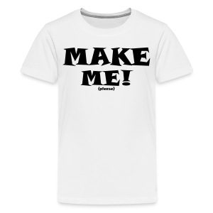 Make me - Kids' Premium T-Shirt