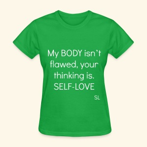 BODY Positive Quotes T-shirt by Stephanie Lahart. SELF-LOVE. - Women's T-Shirt