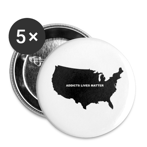 ADDICTS LIVES MATTER  - Large Buttons