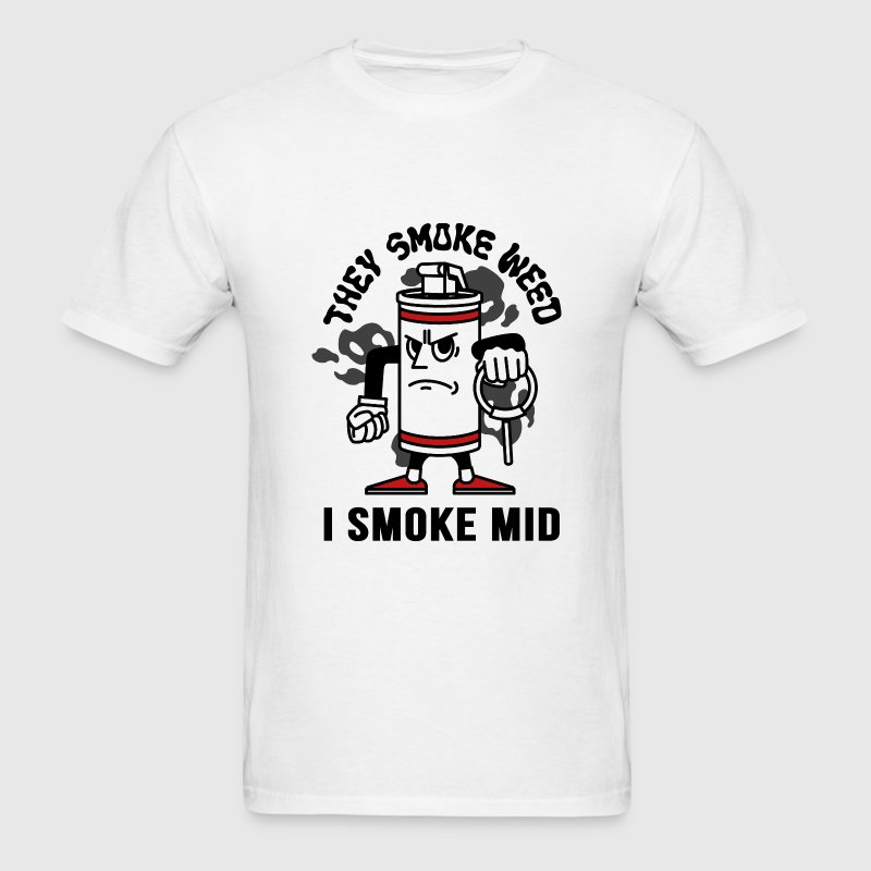 I SMOKE MID THEY SMOKE WEED - Men's T-Shirt