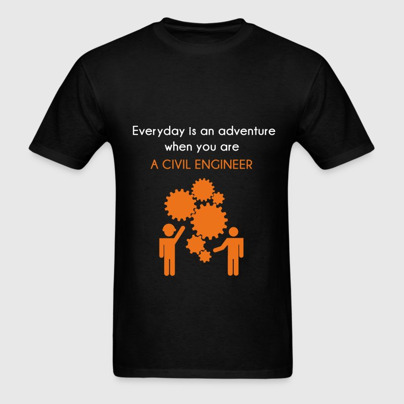 Civil Engineer - Everyday is an adventure when you - Men's T-Shirt