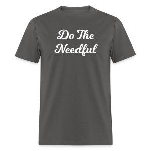 Do the needful - Men's T-Shirt