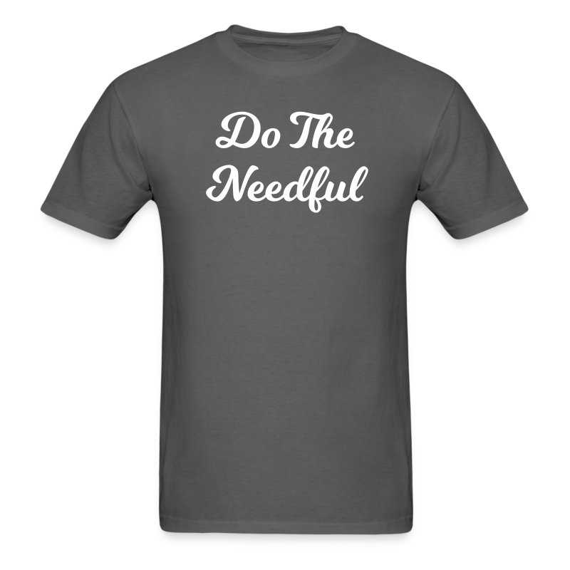 Do the needful - Men's T-Shirt