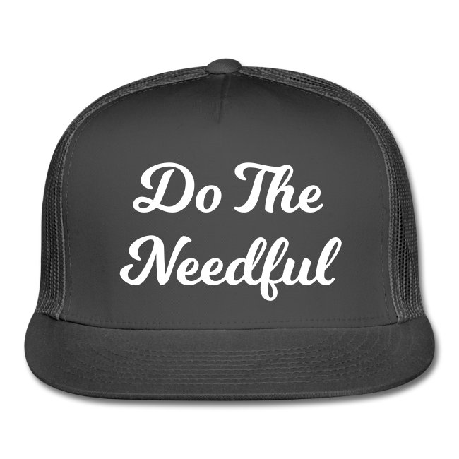 Do the needful hat