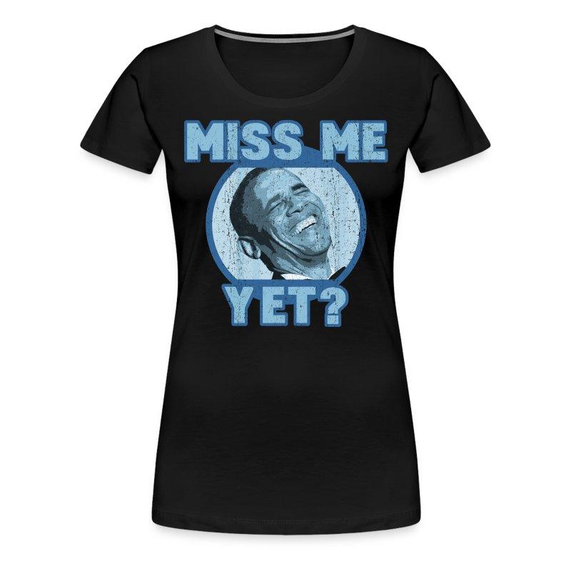 obama miss me yet t shirt spreadshirt