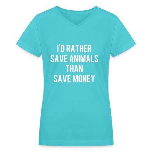 I'd rather save animals womens v-neck - Women's V-Neck T-Shirt