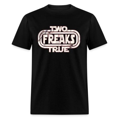 Two True Freaks T-Shirt - Men's T-Shirt