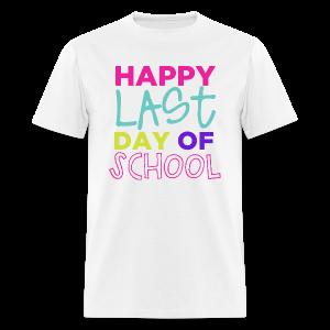 Happy Last Day of School - Men's T-Shirt