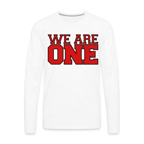 We are One Shirt - Men's Premium Long Sleeve T-Shirt