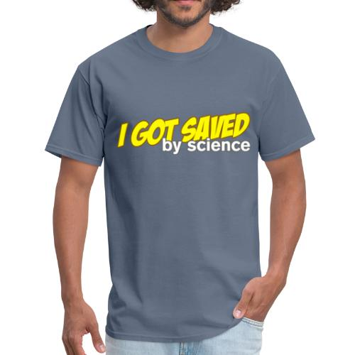 I Got Saved by Science - Men's T-Shirt