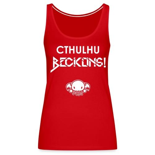 Cthulhu Beckons - Women's Premium Tank Top