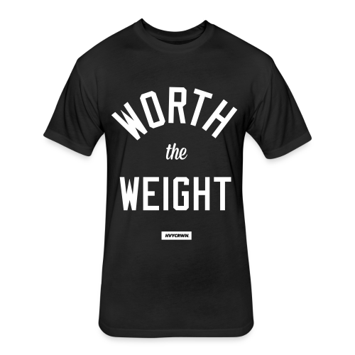 WORTH the WEIGHT tee - Fitted Cotton/Poly T-Shirt by Next Level
