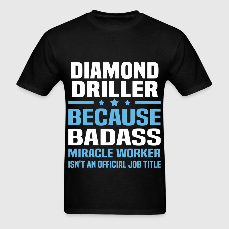 Diamond Driller Tshirt - Men's T-Shirt