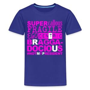 Brag (+ Not My Prez) FOR KIDS - Kids' Premium T-Shirt