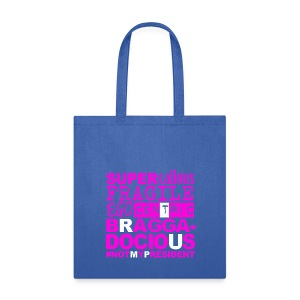 Brag (+ Not My Prez)  - Tote Bag