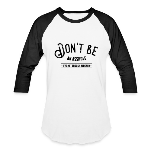 Don't be an asshole - Baseball T-Shirt