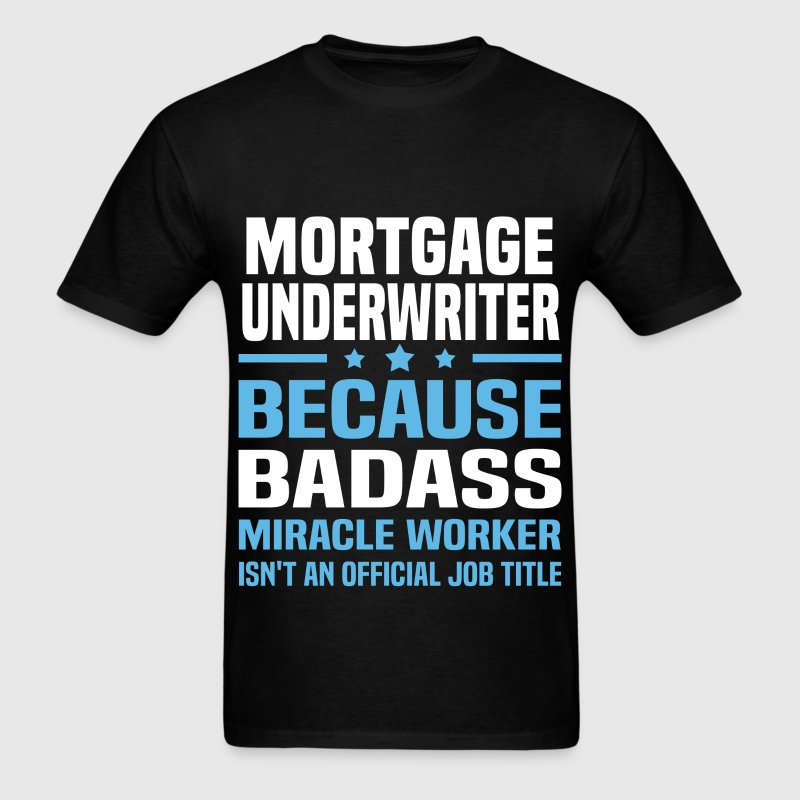 Mortgage Underwriter Tshirt - Men's T-Shirt