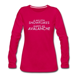 A Million Liberal Snowflakes makes an Avalanche - Women's Premium Long Sleeve T-Shirt