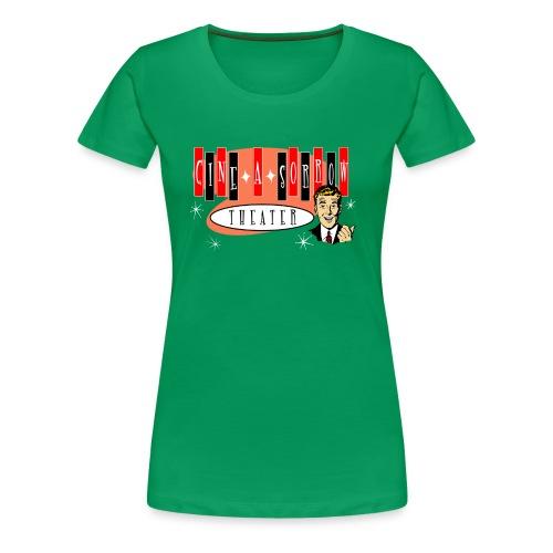 Cine-A-Sorrow for the Ladies - Women's Premium T-Shirt