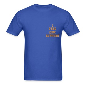 I Feel Supreme - Blue - Men's T-Shirt
