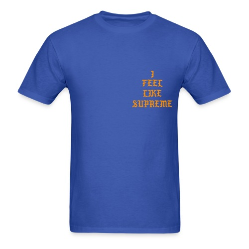 I Feel Supreme - Blue - Men's T-Shirt