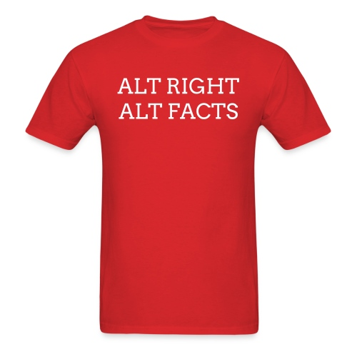 Alt Right Alt Facts - Men's T-Shirt