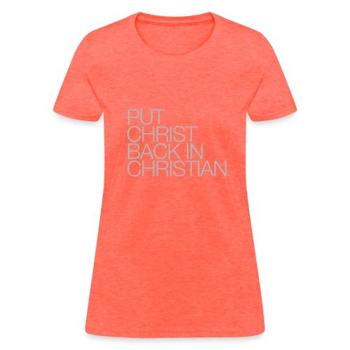 Put Christ Back In Christian - Women's T-Shirt
