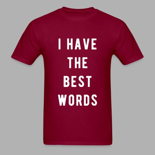 I have the Best Words - Men's T-Shirt