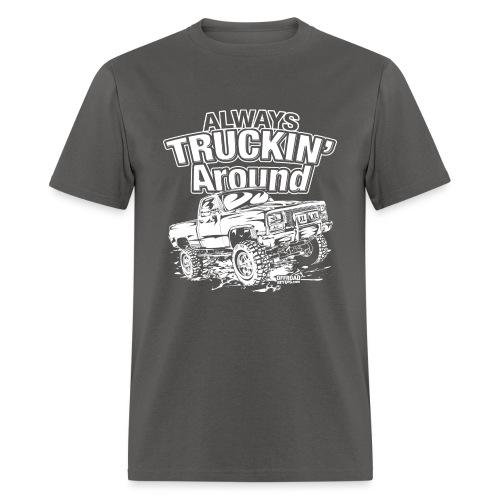Alway's Truckin Around - Men's T-Shirt