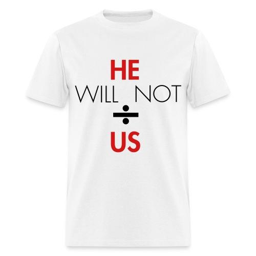 Men's he will not divide us division symbol - Men's T-Shirt