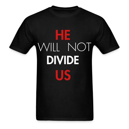Men's he will not divide us - Men's T-Shirt