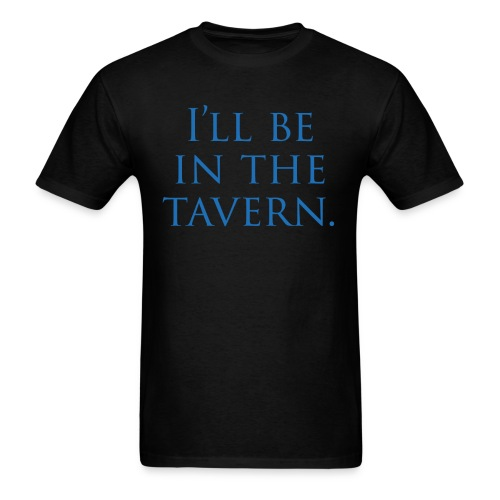I'll Be in the Tavern - Men's T-Shirt