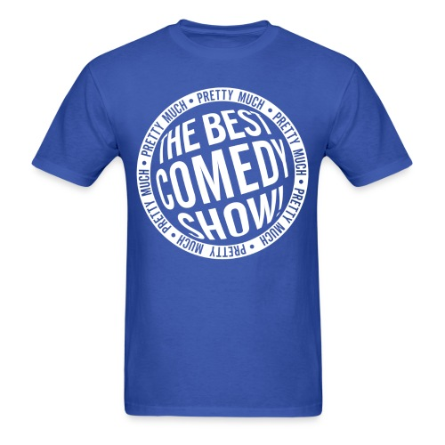 Pretty Much the Best Comedy Show - Blue - Men's T-Shirt