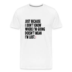Not Lost* Men's Premium T-Shirt - Men's Premium T-Shirt