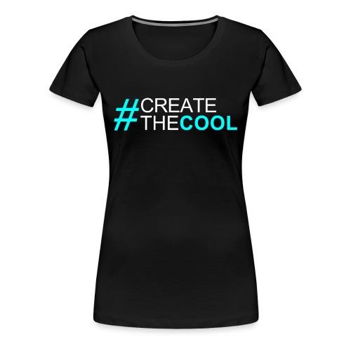 #CreateTheCool Womens Tee - Women's Premium T-Shirt