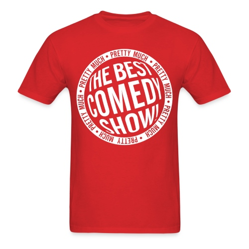 Pretty Much the Best Comedy Show - Red - Men's T-Shirt