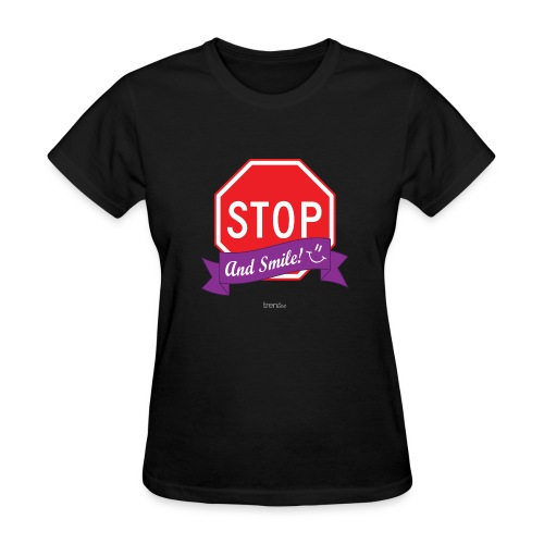 Stop (And Smile) Women's T-Shirt - Women's T-Shirt