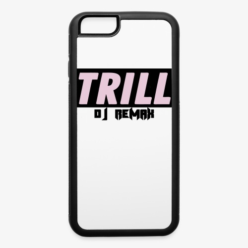 Trill X Remax iPhone 6/6S Case - iPhone 6/6s Rubber Case