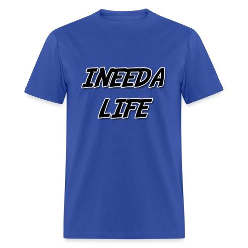 INEEDALIFE Shirt #2 - Men's T-Shirt