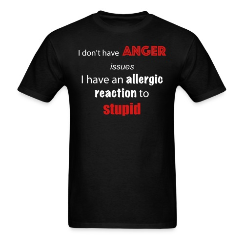 Allergic to Stupid Tee - Men's T-Shirt