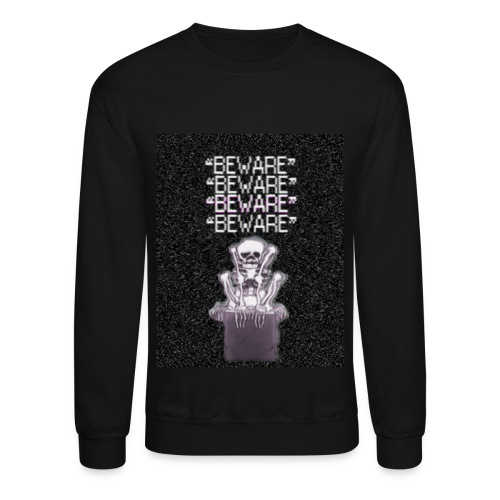 BEWARE Crewneck Sweater - Crewneck Sweatshirt