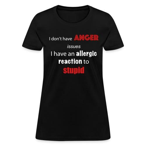 Allergic to Stupid Womens Tee - Women's T-Shirt