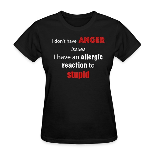 Allergic to Stupid Womens Tee - Women's T-Shirt