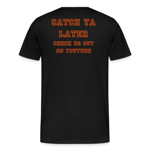 Catch Ya later - Men's Premium T-Shirt